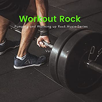 Workout Rock - Pumping And Warming Up Rock Music Series, Vol. 21