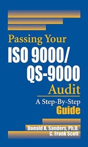 Passing Your Iso 9000/Qs-9000 Audit: A Step-By-Step Guide: A Step-By-Step Approach