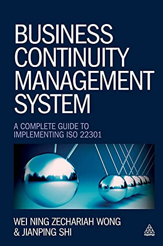Business Continuity Management System: A Complete Guide for Implementing ISO 22301