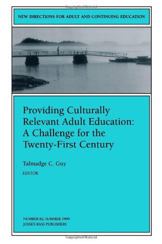 Compare Textbook Prices for Providing Culturally Relevant Adult Education: A Challenge for the 21st Century published as a New Directions in Adult and Continuing Education 1 Edition ISBN 9780787911676 by Guy, Talmadge C.