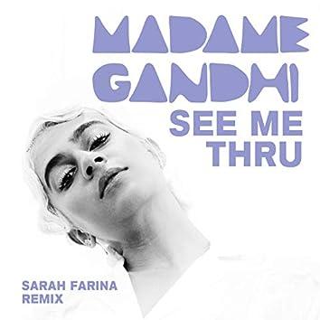 See Me Thru (Sarah Farina Remix)