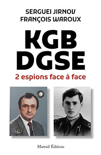 KGB-DGSE 2 espions face à face (French Edition)