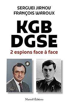 KGB-DGSE 2 espions face à face par [Sergueï Jirnov, François Waroux]