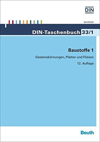 Baustoffe 1: Gesteinskörnungen, Platten und Fliesen (DIN-Taschenbuch)