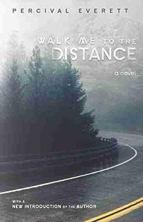 Walk Me to the Distance: A Novel