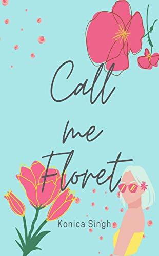 Call Me Floret (English Edition)