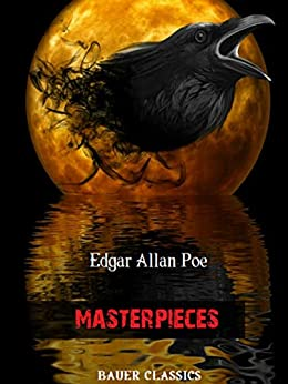 Edgar Allan Poe: Masterpieces: (Bauer Classics) (All Time Best Writers Book 12) by [Edgar Allan Poe ]
