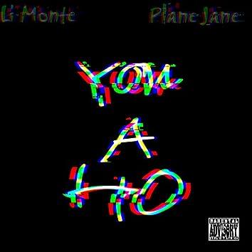 You A Ho