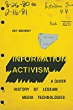 Information Activism: A Queer History of Lesbian Media Technologies (Sign, Storage, Transmission)