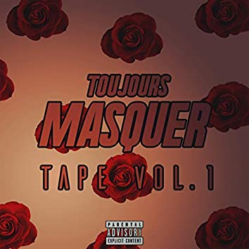 Toujours Masquer Tape, Vol. 1