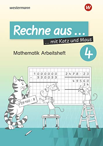 Rechne aus mit Katz und Maus - Mathematik Arbeitshefte Ausgabe 2018: Rechne aus 4