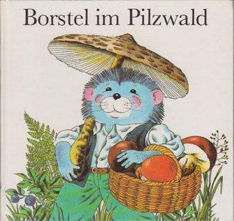 Borstel im Pilzwald. Illustriert von Rainer Flieger.