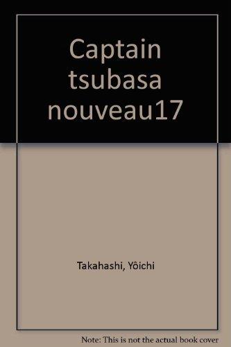 Captain Tsubasa, tome 17 : De nouveau sur les champ de bataille