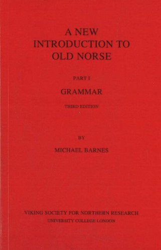 A New Introduction to Old Norse: I Grammar: 1