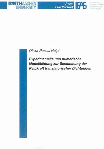Experimentelle und numerische Modellbildung zur Bestimmung der Reibkraft translatorischer Dichtungen (Reihe Fluidtechnik)