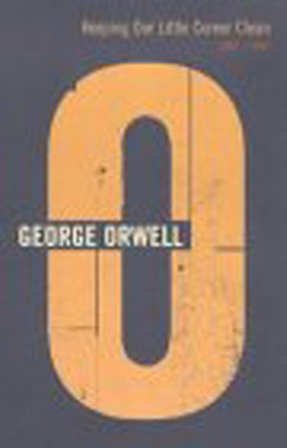 Keeping Our Little Corner Clean: 1942 - 1943 (Complete Works of George Orwell)