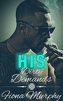 His Dirty Demands: BBW Romance (Dirty Billionaires Book 1) by [Fiona Murphy]
