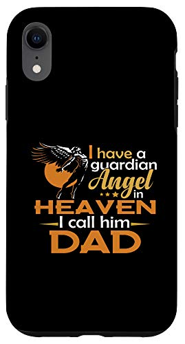iPhone XR I Have A Guardian Angel In Heaven I Call Him Dad Sweet Gift Case