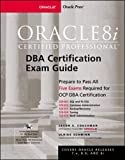 Oracle8i Certified Professional DBA Certification Exam Guide