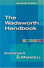 The Wadsworth Handbook (with InfoTrac) 7th edition by Kirszner, Laurie G., Mandell, Stephen R. (2004) Hardcover