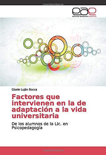 【3%OFF】Factoresqueintervienenenladeadaptaciónalavidauniversitaria:DelosalumnosdelaLic.enP
