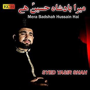 Mera Badshah Hussain Hai
