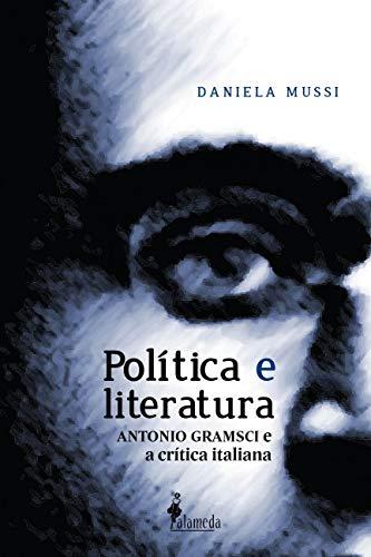 Política e Literatura: Antonio Gramsci e a Crítica Italiana