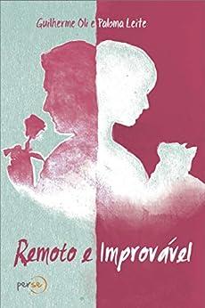 Remoto e Improvável (Portuguese Edition) by [Guilherme Oli, Paloma Leite]