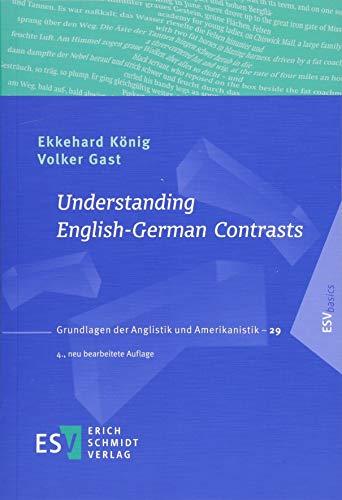 Understanding English-German Contrasts (Grundlagen der Anglistik und Amerikanistik (GrAA), Band 29)