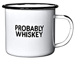 "HOLDS 16oz OF YOUR FAVORITE LIQUID. Our campfire-style enamel mugs sure to make someone smile wherever they're used. They're a hearty 4 inches across and 3.5 inches tall, and have the ""Probably Whiskey"" message printed on both sides. GREAT FOR ""COFFE..."