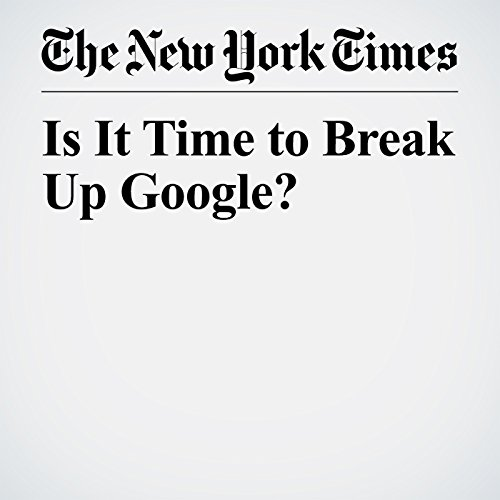 Is It Time to Break Up Google? audiobook cover art