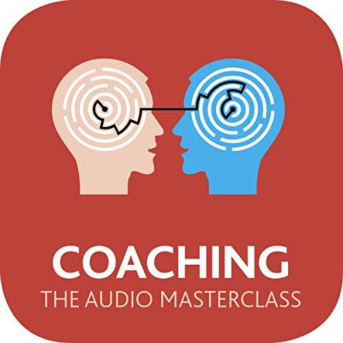 Coaching: The Audio Masterclass audiobook cover art