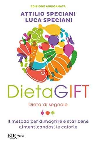 DietaGIFT Dieta di Segnale: Il metodo Speciani che cambia per sempre il modo di alimentarsi