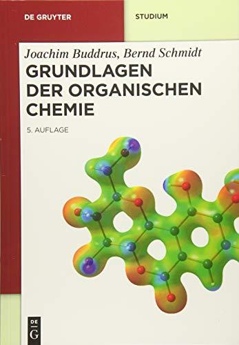 Grundlagen der Organischen Chemie (De Gruyter Studium)