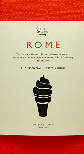 City Secrets Rome: The Essential Insider's Guide, Revised and Updated (City Secrets (1))
