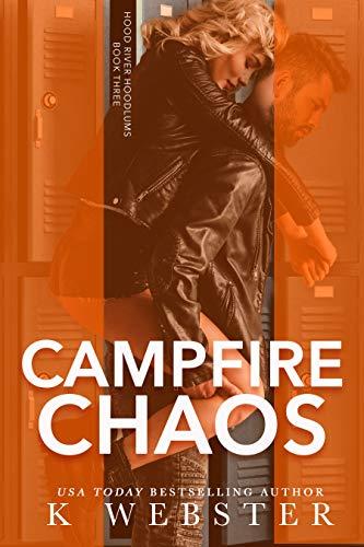 Campfire Chaos (Hood River Hoodlums Book 3)