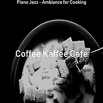 Piano Jazz - Ambiance for Cooking