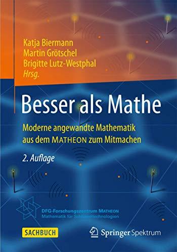 Besser als Mathe: Moderne angewandte Mathematik aus dem MATHEON zum Mitmachen