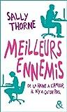 Meilleurs ennemis: Découvrez la nouvelle comédie romantique de Sally Thorne 'À...
