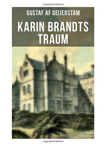 Karin Brandts Traum: Historischer Roman - Familiensaga