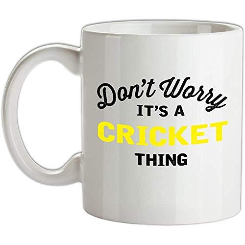 Mach dir keine Sorgen, es ist eine Cricket-Sache - 10oz Keramiktasse - Weiß