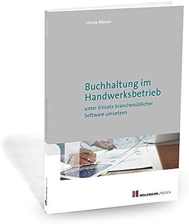 Buchhaltung im Handwerksbetrieb unter Einsatz branchen�blicher Software umsetzen : B�cher