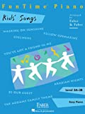 FunTime Piano Kids' Songs: Level 3A-3B