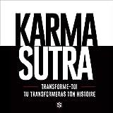 Karma Sutra - Transforme toi et tu transformeras ton histoire - Format Téléchargement Audio - 6,24 €