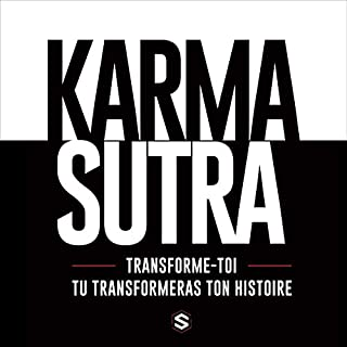 Couverture de Karma Sutra: Transforme toi et tu transformeras ton histoire