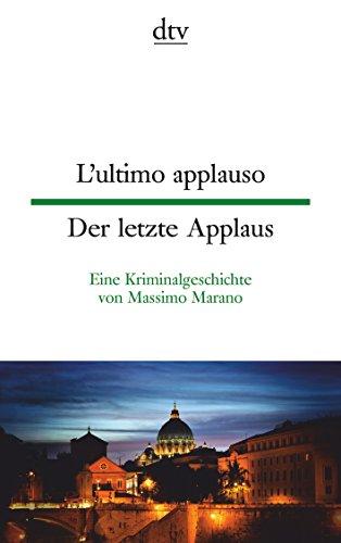 L'ultimo applauso, Der letzte Applaus: Eine Kriminalgeschichte von Massimo Marano (dtv zweisprachig)