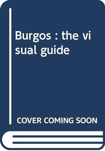 BURGOS THE VISUAL GUIDE HISTORY ART CUISINE