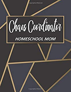Chaos Coordinator Homeschool Mom: Homeschool Lesson Planner With Grade and Attendance Notebook, Daily Assignment Tracker a...