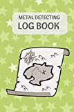 Metal Detecting Log Book: Kids metal detectorists journal to record date, location, metal detector machine used and settings, items found and notes. 6' x 9' 140 pages