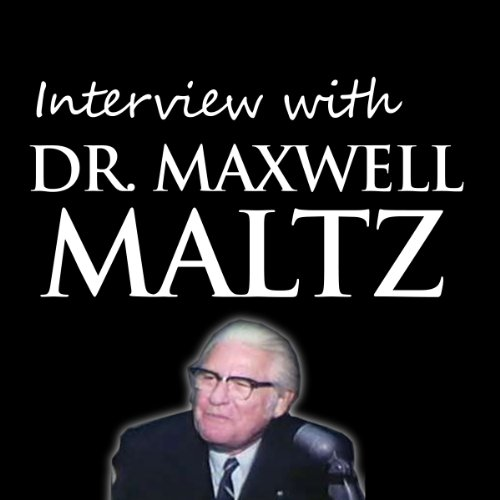 Interview with Dr. Maxwell Maltz cover art